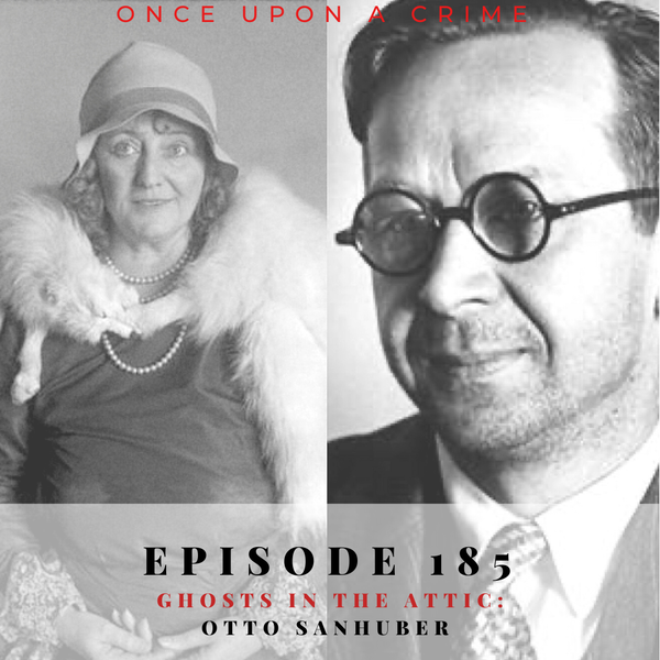 Episode 185: Ghosts in the Attic: Otto Sanhuber Image
