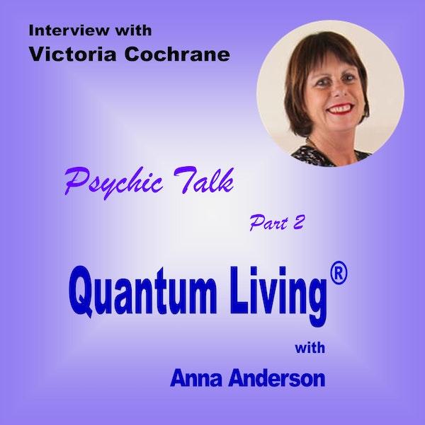 Psychic Talk with Victoria Cochrane - Part 2 | Quantum Living | QL031 Image