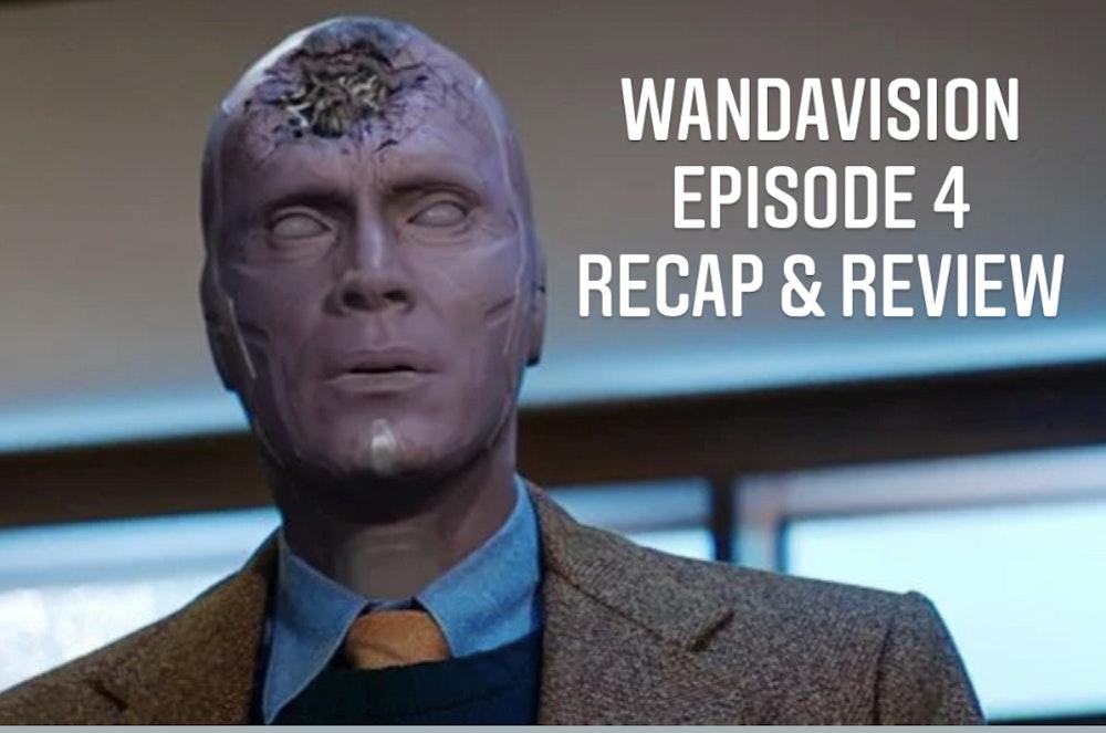 E82 WandaVision Episode 4 Recap & Review