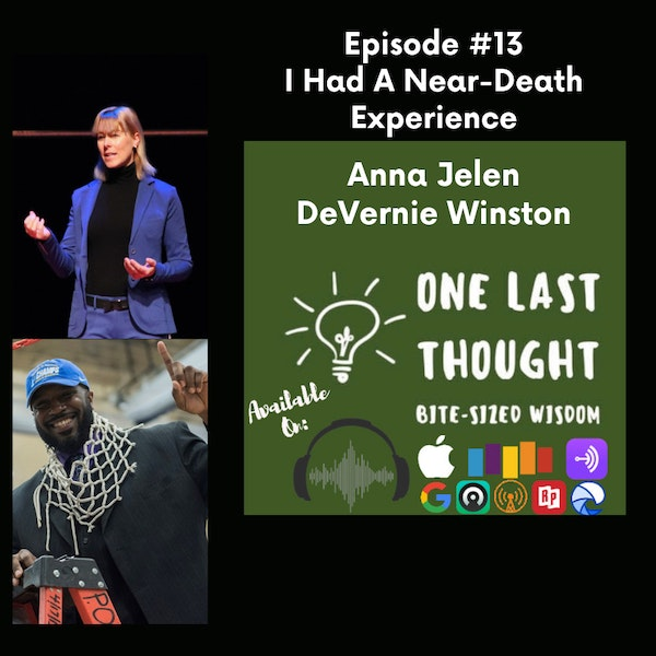 I Had A Near-Death Experience - Anna Jelen, DeVernie Winston - Episode 13