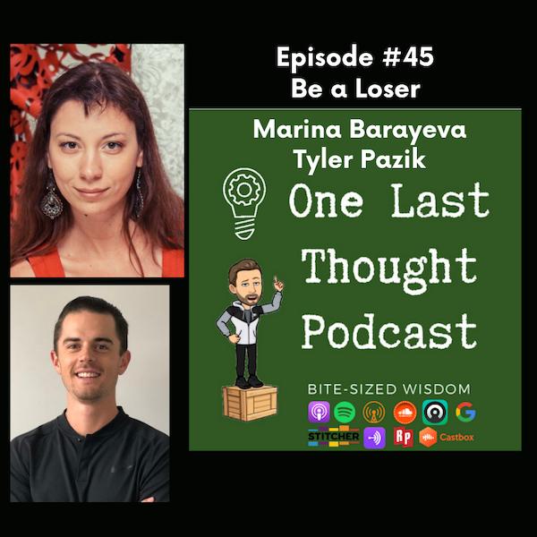 Be A Loser - Marina Barayeva, Tyler Pazik - Episode 45