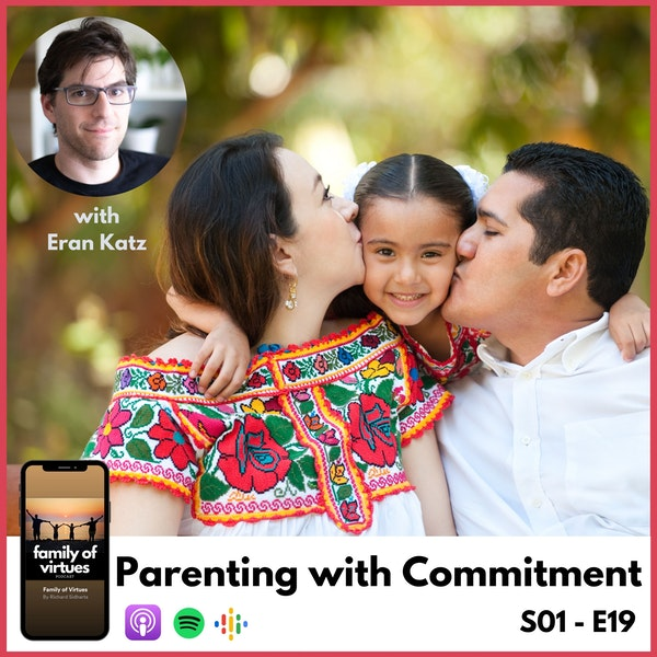 Parenting with Commitment with Eran Katz Image
