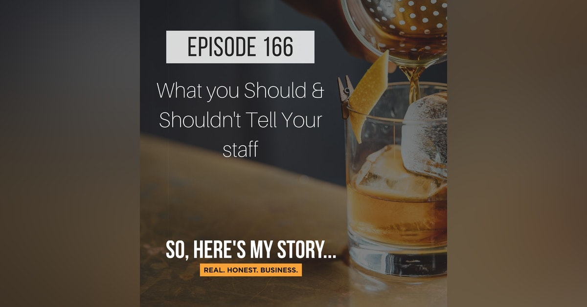 Ep166: What You Should & Shouldn't Tell Your Staff