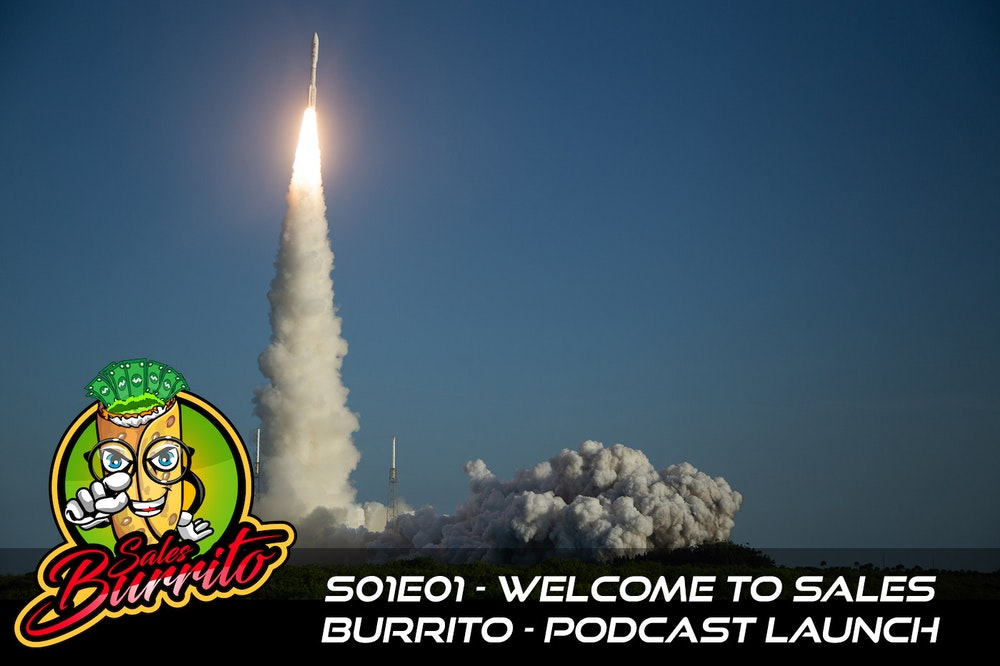 101 - Welcome to Sales Burrito