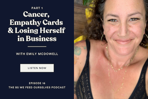 16. Cancer, Empathy Cards & Losing Herself in Business | Emily McDowell (Part 1)