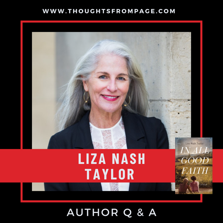 Q & A with Liza Nash Taylor, author of IN ALL GOOD FAITH