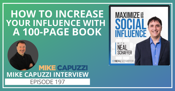 197: How to Increase Your Influence With a 100-Page Book [Mike Capuzzi Interview] Image