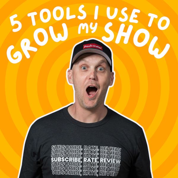 5 Tools I Use to Grow My Podcast Image