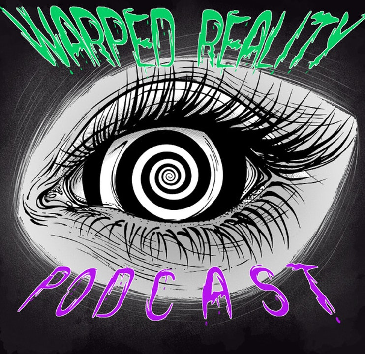 The Warped Reality Podcast