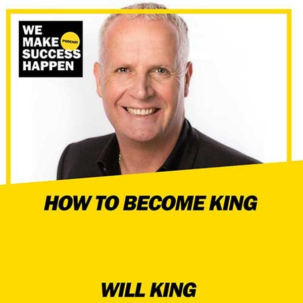 How To Become King - Will King | Episode 27 Image