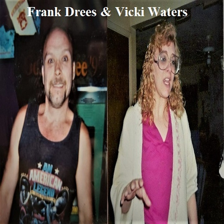 Episode 85: Frank Drees and Vicki Waters