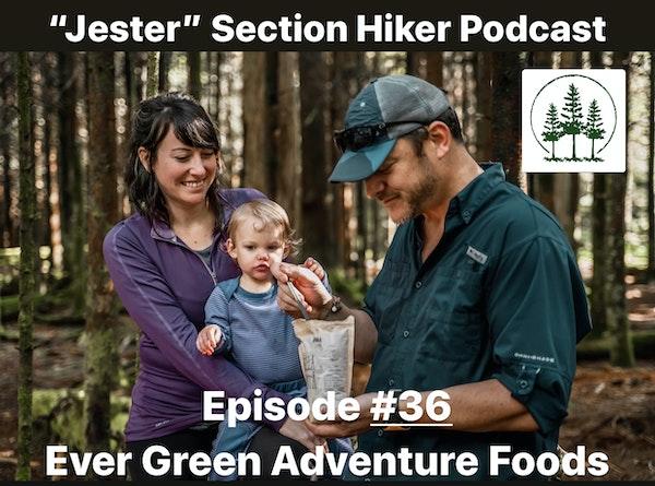 Episode #36 - Toast and Jammz (Ever Green Adventure Foods)