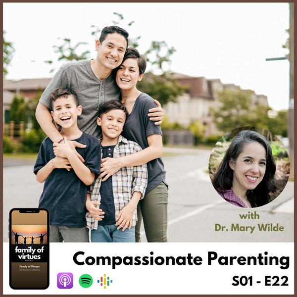 Compassionate Parenting with Dr. Mary Wilde