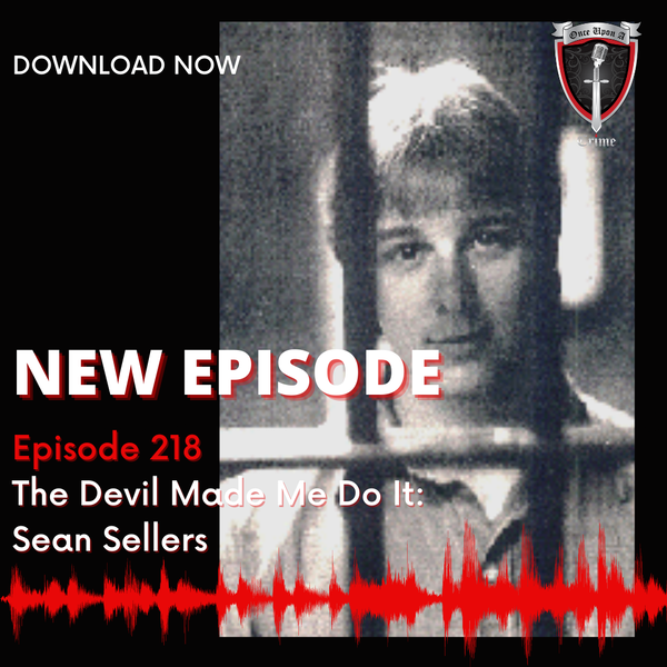 Episode 218: The Devil Made Me Do It: Sean Sellers