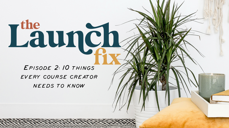 Episode 2: 10 Things Every Course Creator Needs to Know
