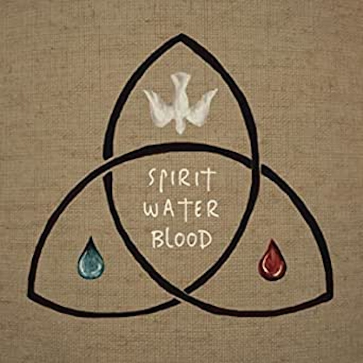 Spirit, Water, and Blood