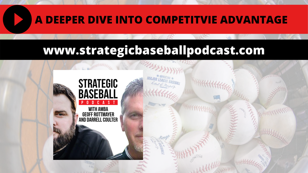 A Deeper Dive in Strategic Baseball Advantage Process Level 1 - Competitive Advantage