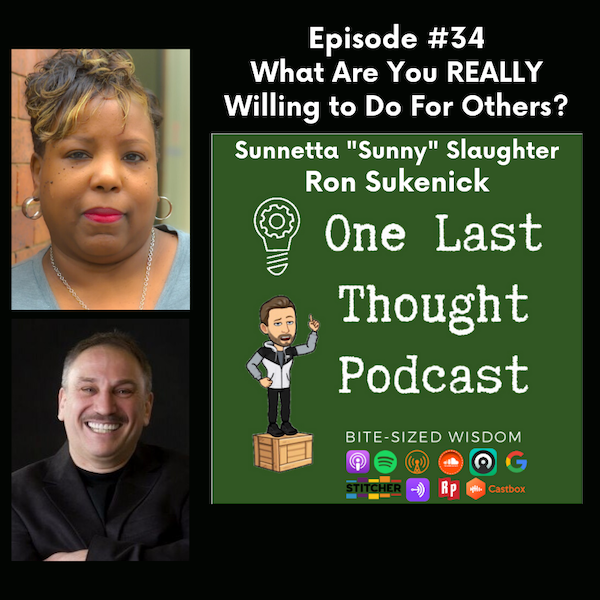 What Are You REALLY Willing to Do for Others? - Sunny Slaughter, Ron Sukenick - Episode 34