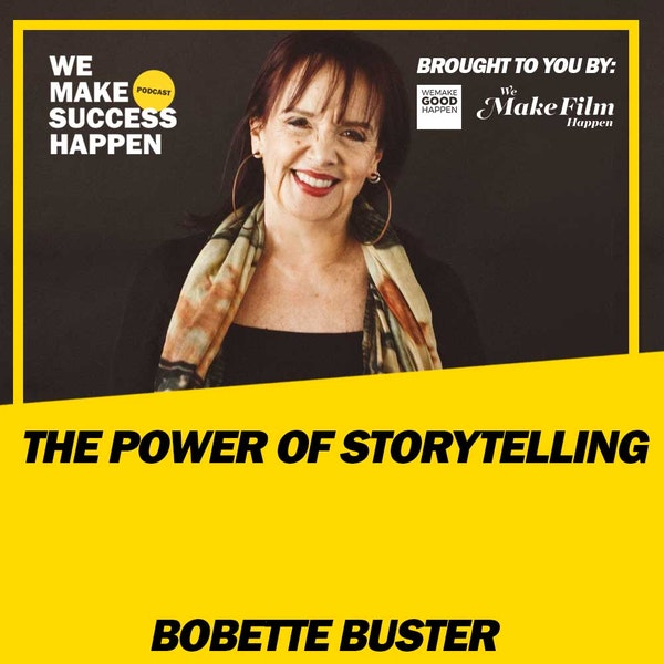 The Power Of Storytelling - Bobette Buster | Episode 30 Image