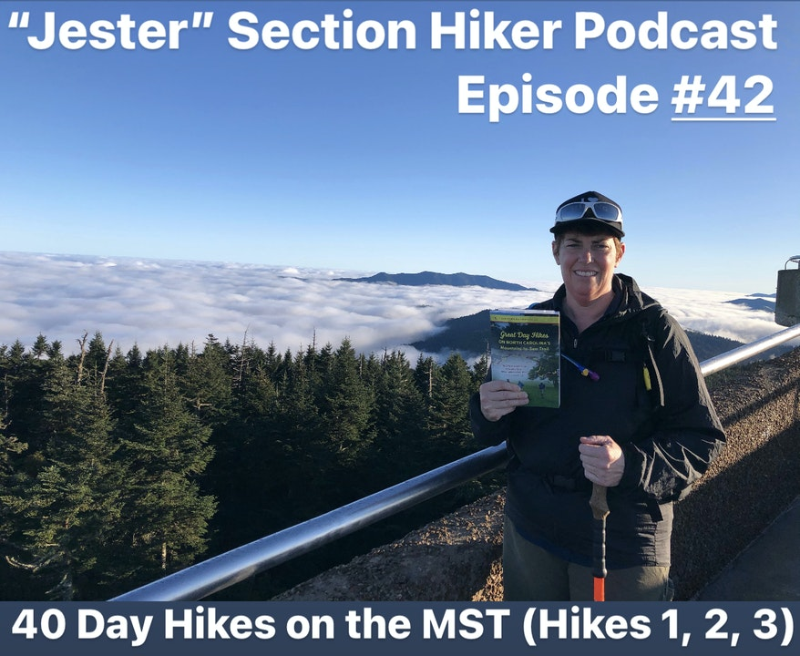 """Episode #42 - """"Jester"""" 40 Day Hikes on the MST (Hikes 1, 2, 3)"""
