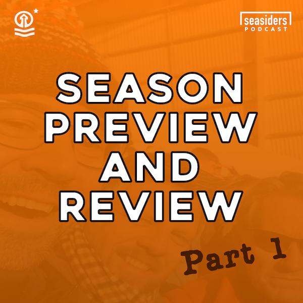 Season Review, Season Preview (Part 1)