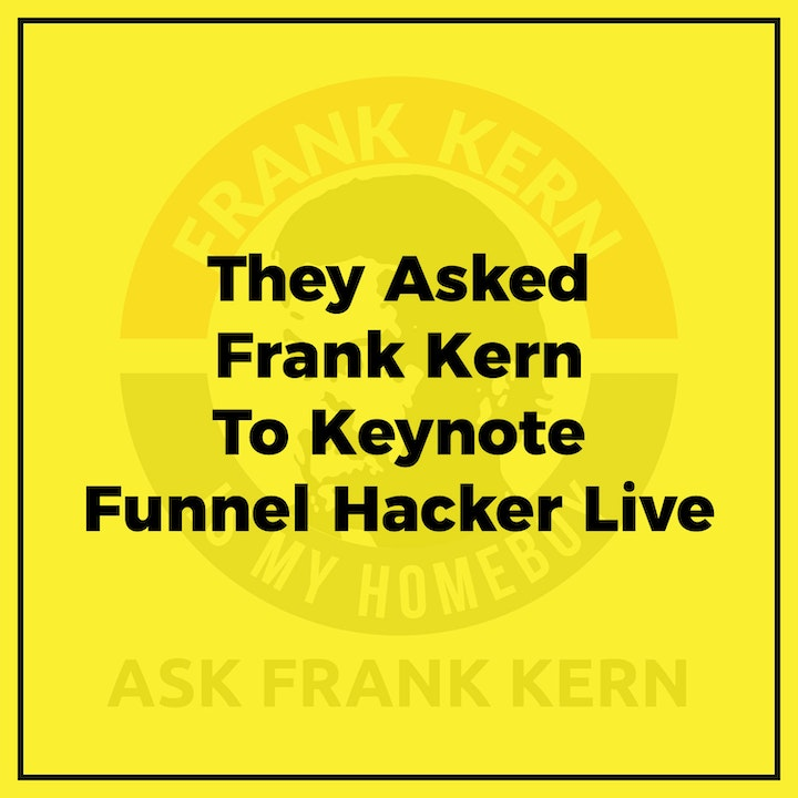 They Asked Frank Kern To Keynote Funnel Hacker Live
