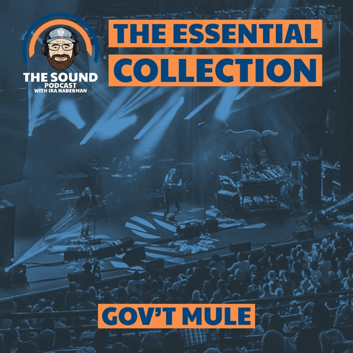 The Sound Podcast - The Essential Collection - Gov't Mule