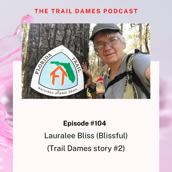 Episode #104 - Lauralee Bliss #2 (a Trail Dames story)