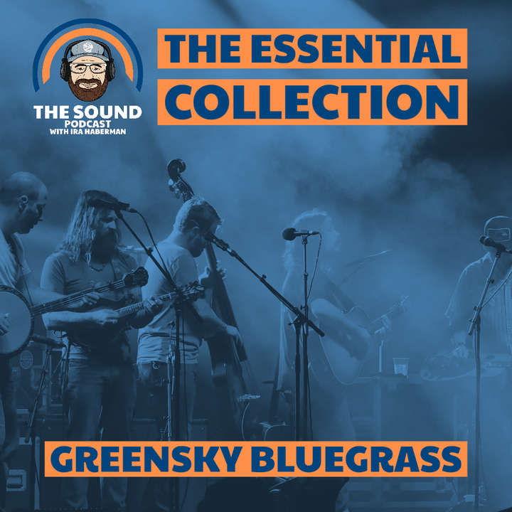 The Sound Podcast - The Essential Collection - Greensky Bluegrass