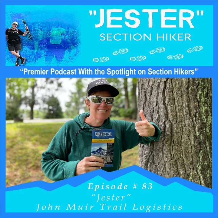 "Episode #83 - ""Jester"" John Muir Trail Logistics"