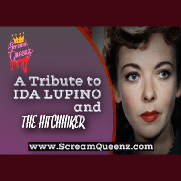A Tribute to IDA LUPINO and THE HITCHHIKER (1954)