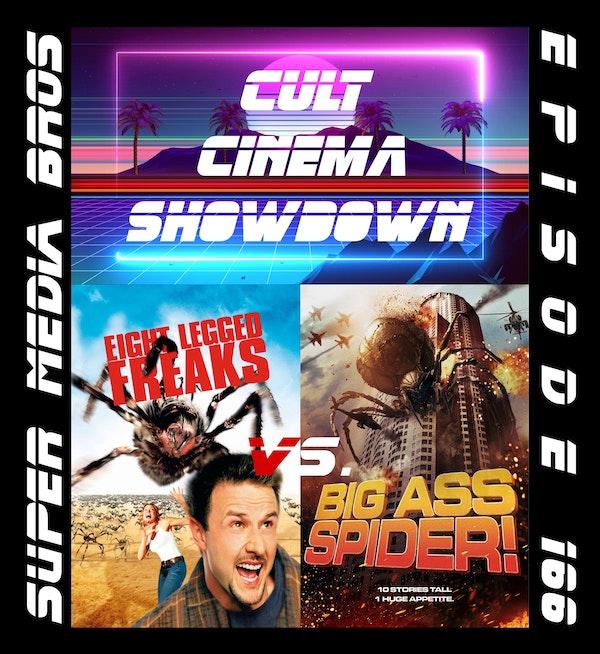 Cult Cinema Showdown 70: Eight Legged Freaks vs Big Ass Spider! (Ep. 166) Image