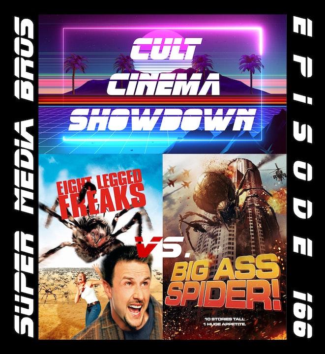 Cult Cinema Showdown 70: Eight Legged Freaks vs Big Ass Spider! (Ep. 166)