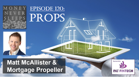 120: Props | Matt McAllister and Mortgage Propeller Image