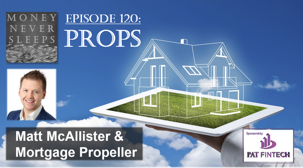 120: Props | Matt McAllister and Mortgage Propeller Image