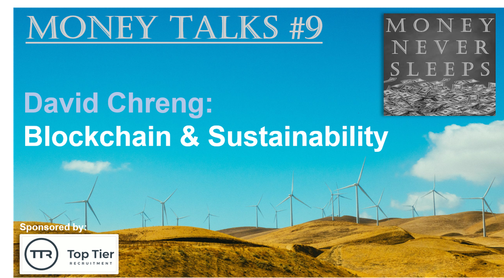 078: Money Talks #9:  David Chreng - Blockchain & Sustainability