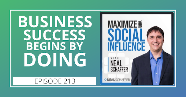 213: Business Success Begins by DOING Image
