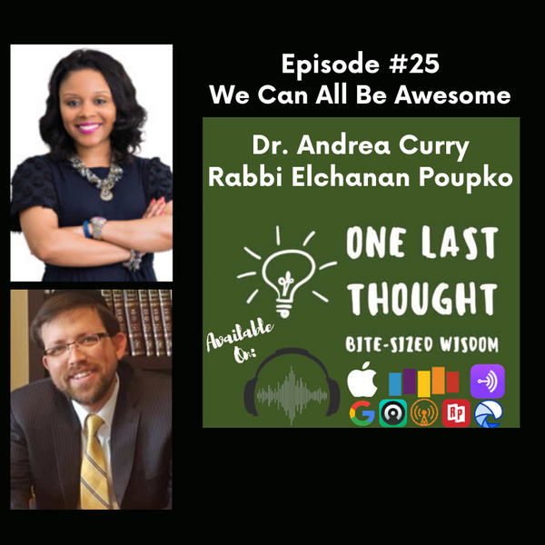 We Can All Be Awesome - Dr. Andrea Curry, Rabbi Elchanan Poupko - Episode 25