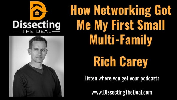 How Networking Got Me My First Small Multi-Family Deal with Rich Carey