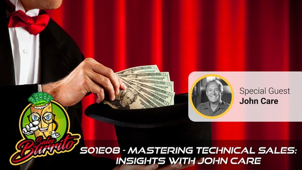 108 - Mastering Technical Sales - Insights with John Care