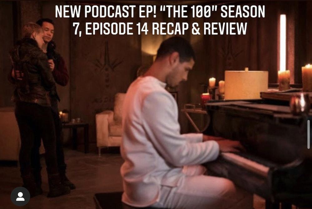 E38 The 100 Season 7 Episode 14 Recap & Review