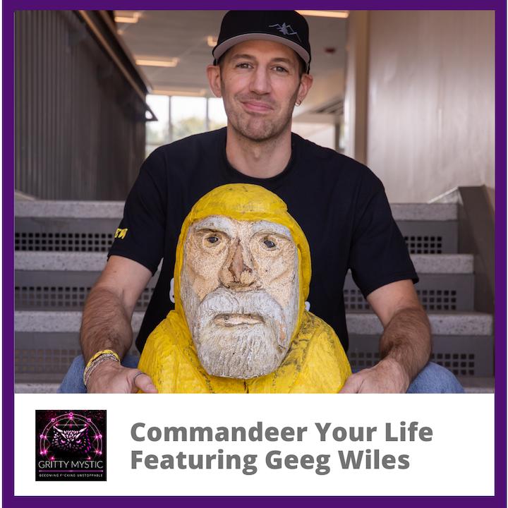 Commandeer Your Life Featuring Geeg Wiles