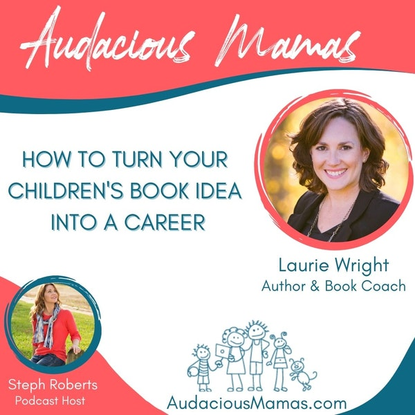 Ep 76 - How to turn your children's book idea into a career Image