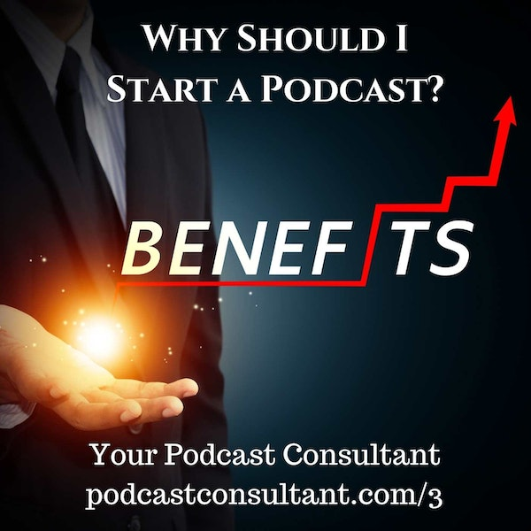 Why Should I Start a Podcast