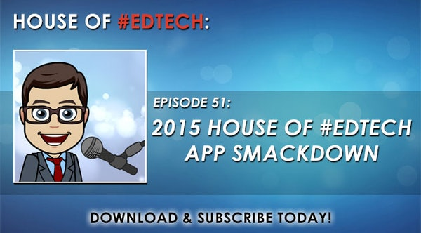 2015 House of #EdTech App Smackdown - HoET051 Image