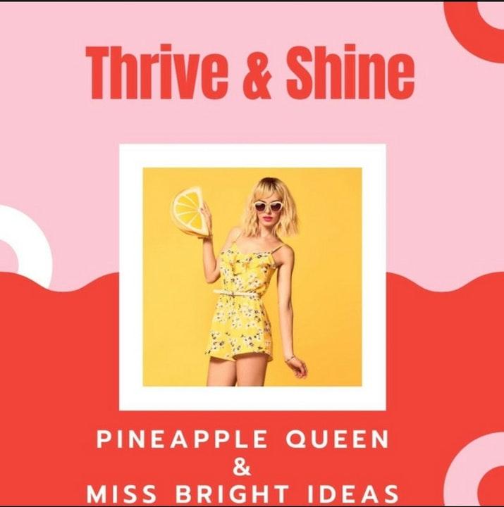 Thrive and Shine