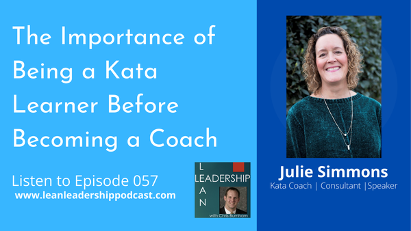 Episode 057 : Julie Simmons - The Importance of Being a Kata Learner Before Becoming a Coach