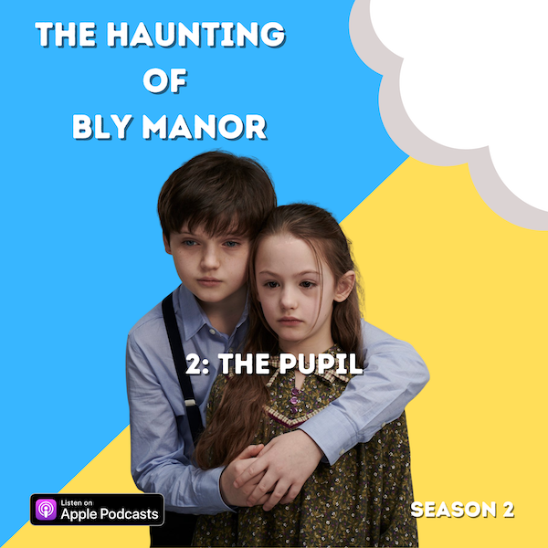 The Haunting of Bly Manor 2: The Pupil Image
