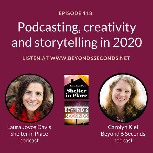 Episode 118: Podcasting, creativity and storytelling in 2020 – with Laura Joyce Davis Image