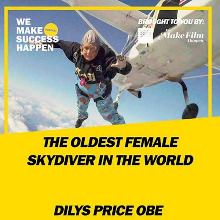 The Oldest Female Skydiver In The World With Dilys Price OBE | Episode 6